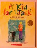 A Kid For Jack A True Story A Kid For Jack A True Story