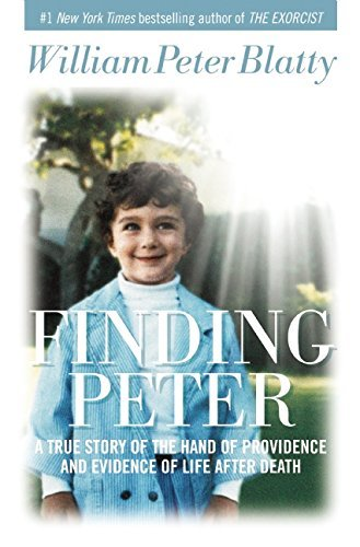 William Peter Blatty Finding Peter A True Story Of The Hand Of Providence And Eviden