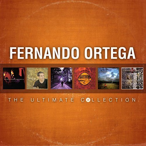 Fernando Ortega Ultimate Collection Fernando Ortega