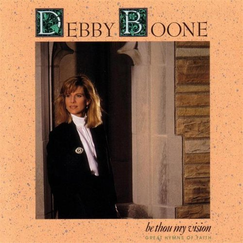 Debby Boone Be Thou My Vision