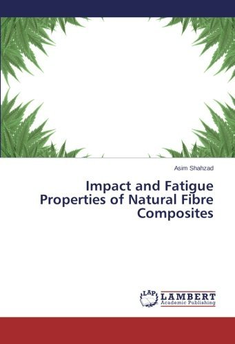 Shahzad Asim Impact And Fatigue Properties Of Natural Fibre Com