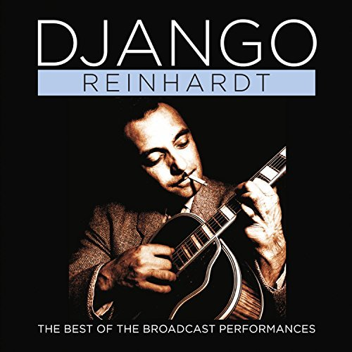 Django Reinhardt Best Of The Broadcast Performances