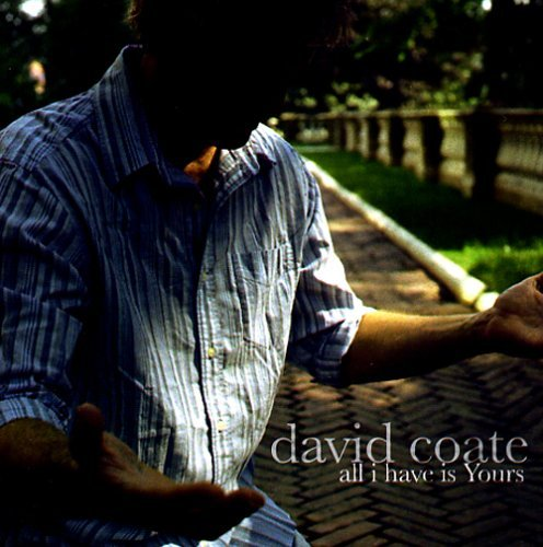 David Coate All I Have Is Yours