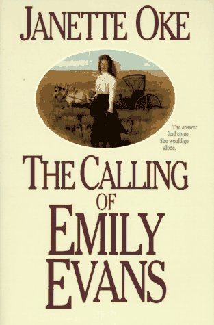 Janette Oke The Calling Of Emily Evans (women Of The West)