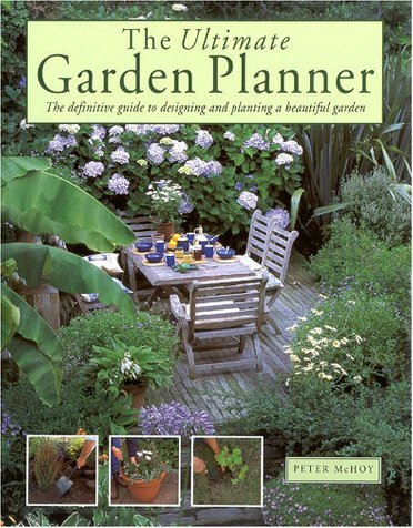 Peter Mchoy The Ultimate Garden Planner
