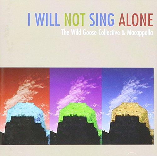 Wild Goose Collective & Macappella I Will Not Sing Alone