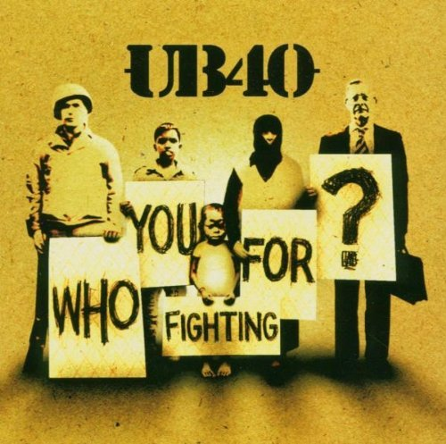 Ub 40 Who You Fighting For