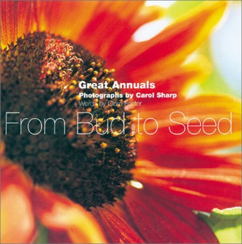 Sharp Carol Foster Clare From Bud To Seed Ten Great Annuals