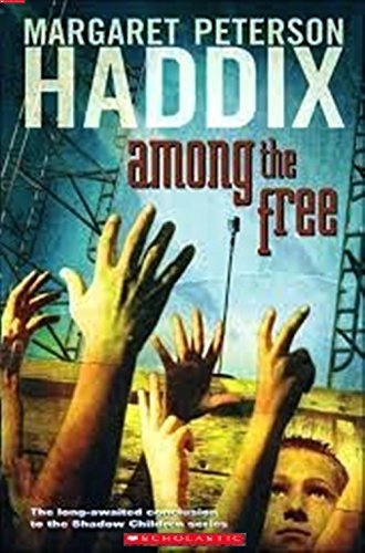 Margaret Peterson Haddix Among The Free A Shadow Children Book (shadow Ch
