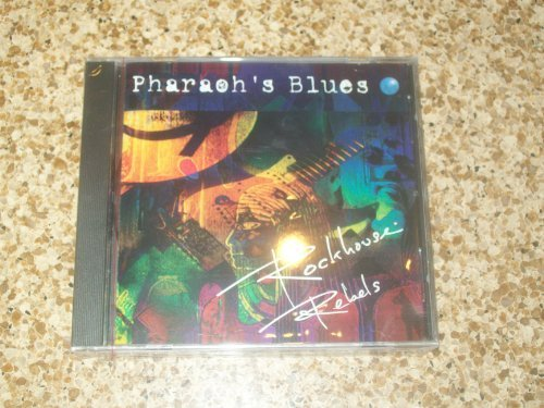 Pharaoh's Blues Pharaoh's Blues CD Rockhouse Rebels