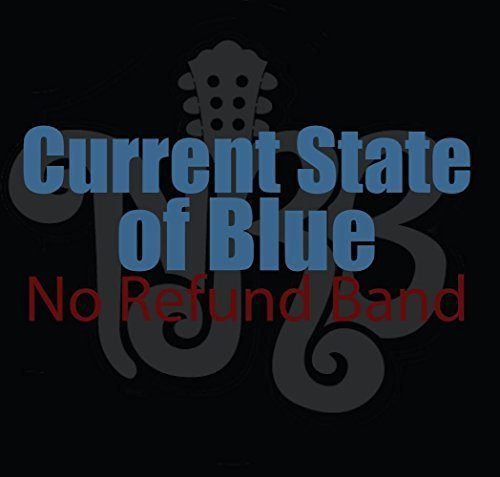 No Refund Band Current State Of Blue