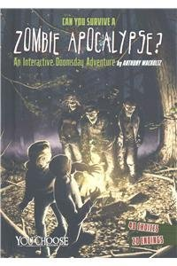 Anthony Wacholtz Can You Survive A Zombie Apocalypse? An Interactive Doomsday Adventure