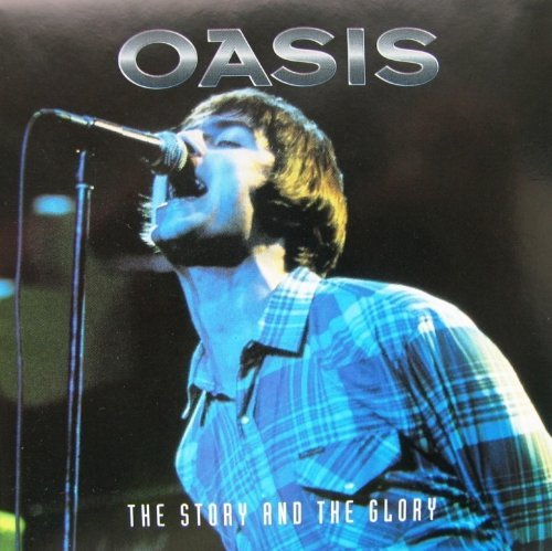 Oasis Oasis The Story And The Glory The Rockview Inter
