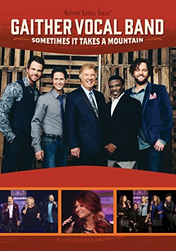 Gaither Vocal Band Sometimes It Takes A Mountain