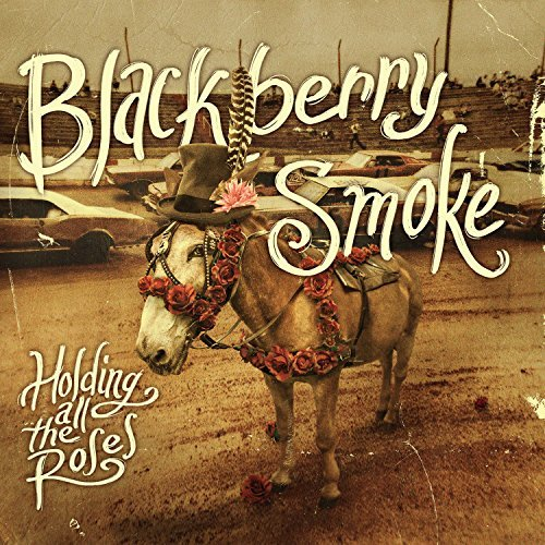 Blackberry Smoke Holding All The Roses