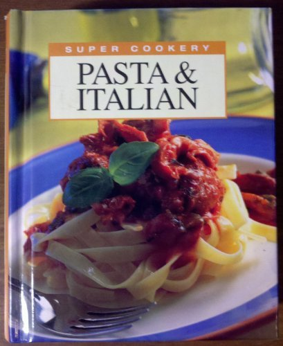Anonymous Pasta & Italian (super Cookery)
