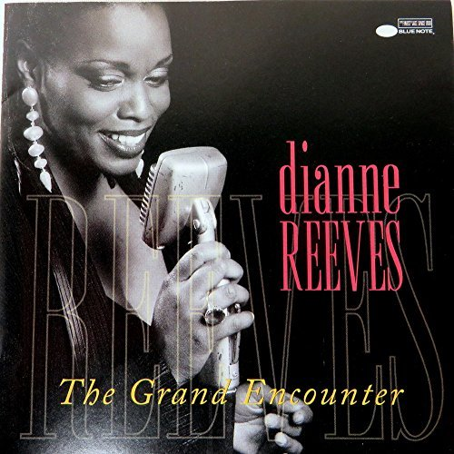 Dianne Reeves Dianne Reeves The Grand Encounter