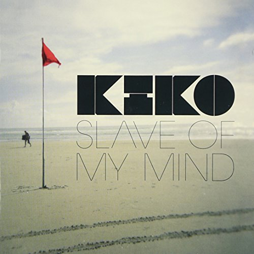 Kiko Slave Of My Mind