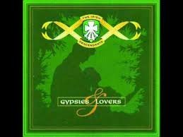 The Irish Descendants Gypsies & Lovers