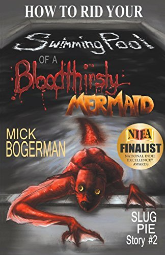 Mick Bogerman How To Rid Your Swimming Pool Of A Bloodthirsty Me