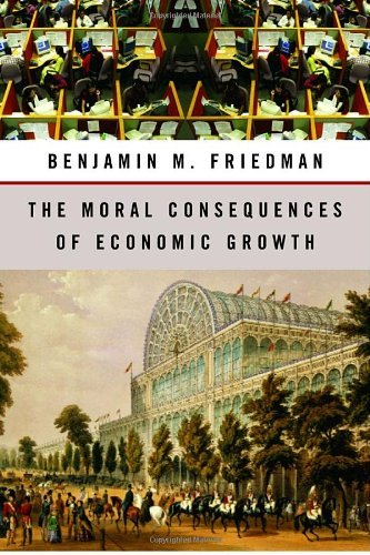 Benjamin M. Friedman The Moral Consequences Of Economic Growth
