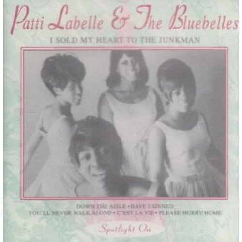 Patti Labelle And The Bluebelles I Sold My Heart To The Junk