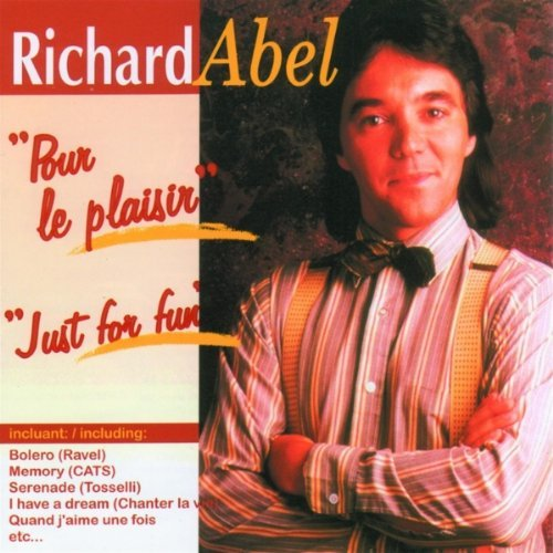 Richard Abel Pour Le Plaisir Just For Fun