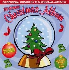 The Ultimate Christmas Album Volumes 3 & 4 The Ultimate Christmas Album Volumes 3 & 4