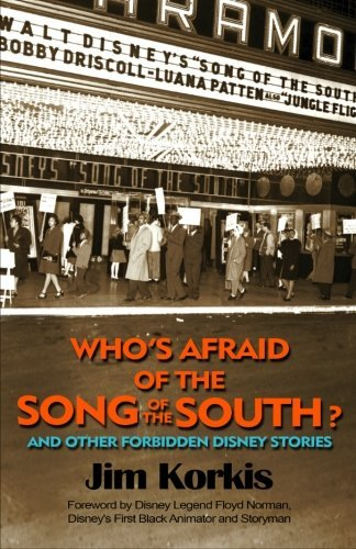 Jim Korkis Who's Afraid Of The Song Of The South? And Other F