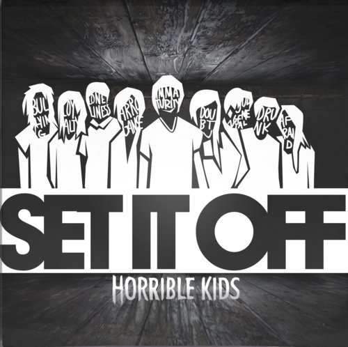 Horrible Kids Set It Off