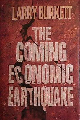 Larry Burkett The Coming Economic Earthquake