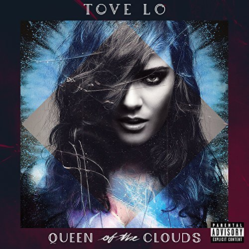 Tove Lo Queen Of The Clouds Deluxe Explicit Version