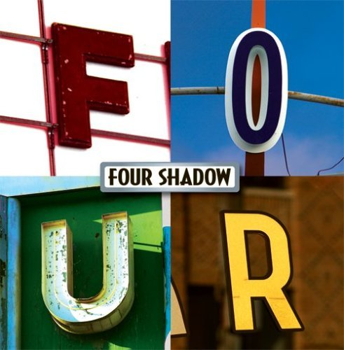 Four Shadow Four Shadow Four