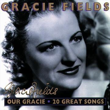 Gracie Fields Our Gracie