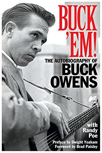 Buck Owens Buck 'em! The Autobiography Of Buck Owens