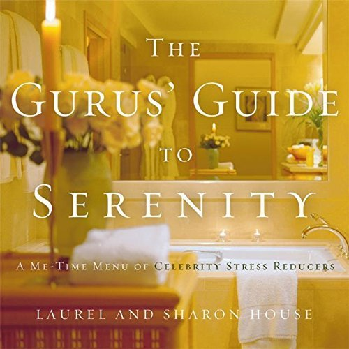 Laurel House The Gurus' Guide To Serenity A Me Time Menu Of Ce