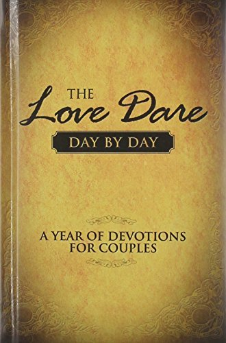 Alex The Love Dare Day By Day A Year Of Devotions For Couples