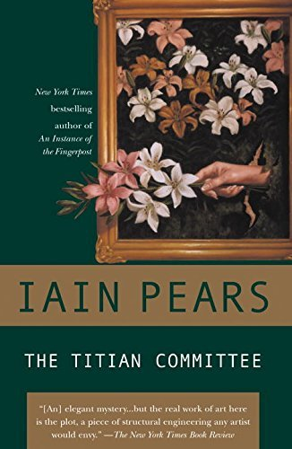 Iain Pears The Titian Committee (jonathan Argyll Mysteries)