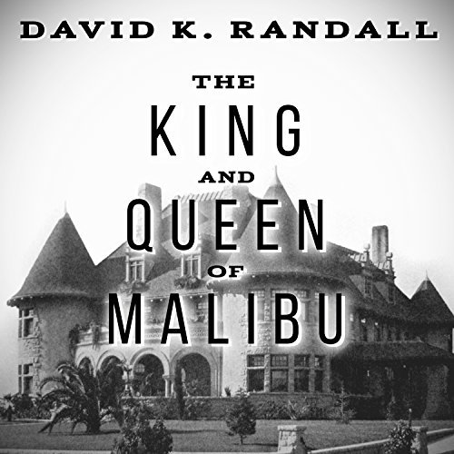 David K. Randall The King And Queen Of Malibu The True Story Of The Battle For Paradise