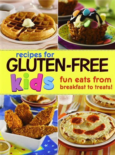 Editors Of Favorite Brand Name Recipes Editors Of Gluten Free Recipes For Kids Fun Eats From Breakf