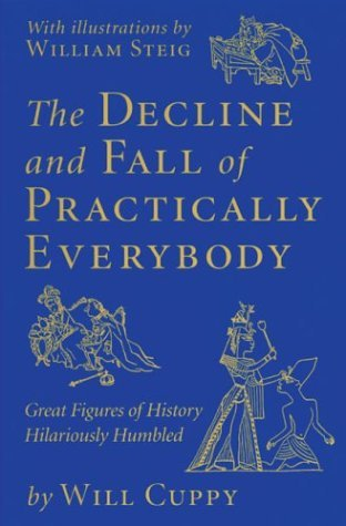 Will Cuppy The Decline And Fall Of Practically Everybody Gre The Decline And Fall Of Practically Everybody Gre