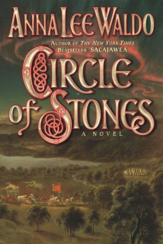 Anna Lee Waldo Circle Of Stones A Novel