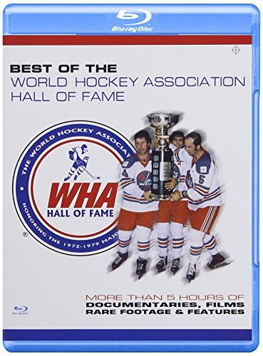 Best Of The World Hockey Association Hall Of Fame Best Of The World Hockey Association Hall Of Fame