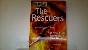 Allan Zullo The Rescuers Kids Who Risked Everything To Save Others Rescuers