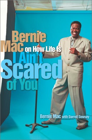 Bernie Mac I Ain't Scared Of You Bernie Mac On How Life Is