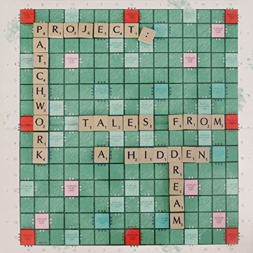 Project Patchwork Tales From A Hidden Dream