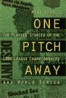 Mike Sowell One Pitch Away The Players' Stories Of The 1986 L