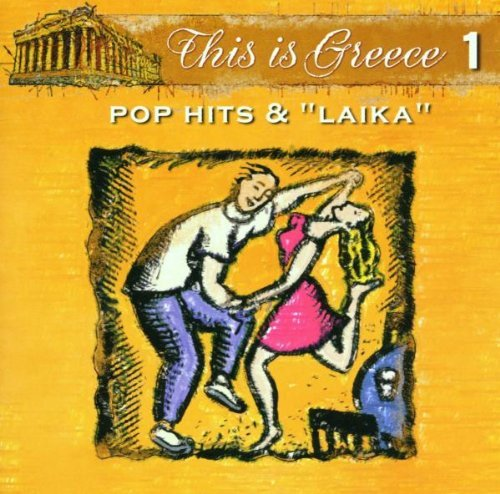 This Is Greece 1 Pop Hits & Laika This Is Greece 1 Pop Hits & Laika
