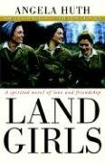 Angela Huth Land Girls A Spirited Novel Of Love And Friendshi