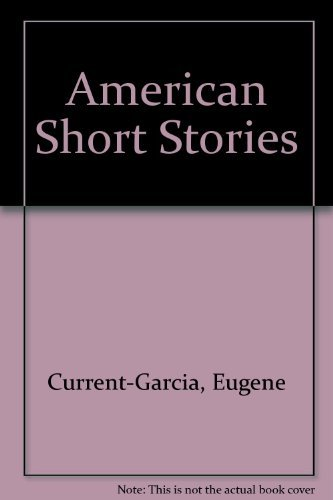 Eugene Current Garcia American Short Stories